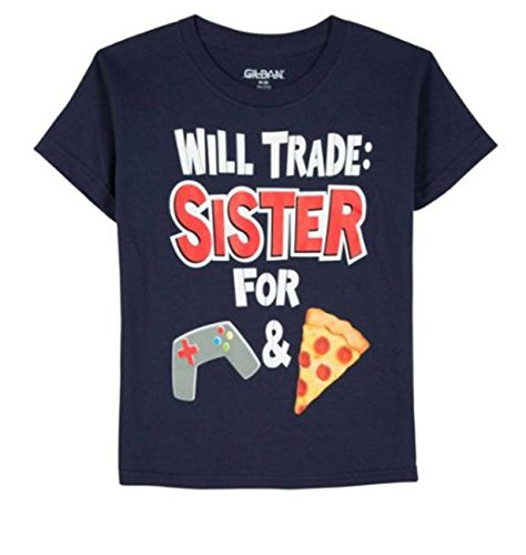Will Trade Sister for Video Games and Pizza Graphic T-Shirt Boys (Medium 8) (Video Trade In)