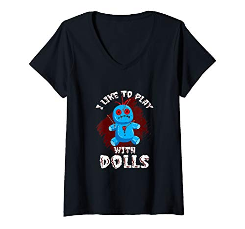 Womens I Like To Play With Voodoo Dolls Funny Halloween Horror Fun V-Neck T-Shirt -