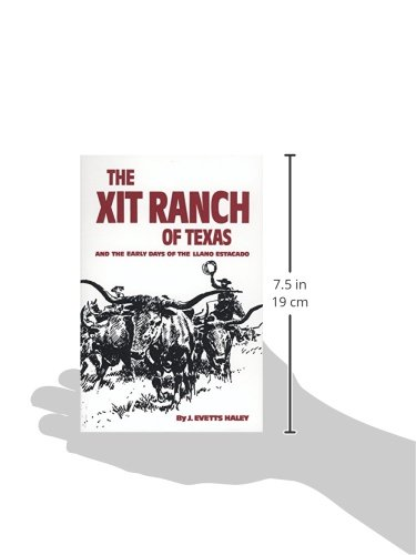The XIT Ranch of Texas: And the Early Days of the Llano Estacado (The Western Frontier Library Series) (Volume 34)