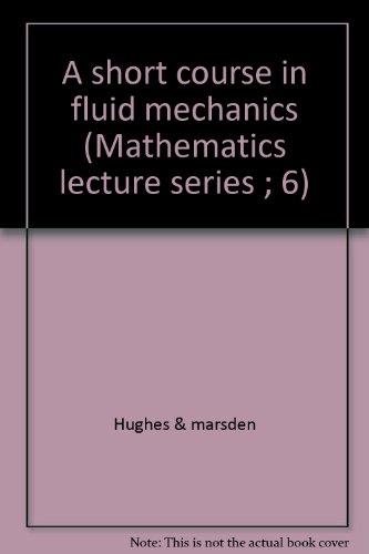 A short course in fluid mechanics (Mathematics lecture series ; 6)