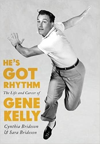 He's got rhythm the life and career of Gene Kelly