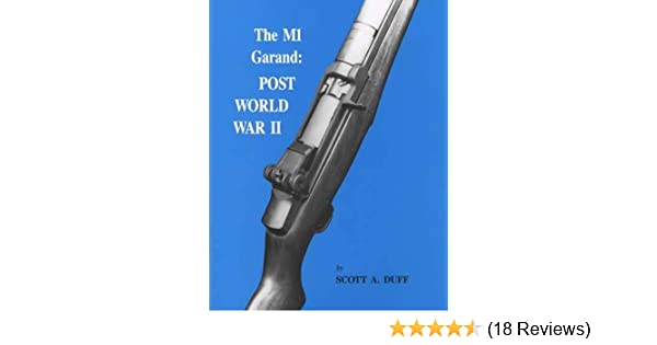 the m1 garand post world war ii scott a duff 9781888722000