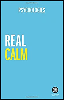 Real Calm: Handle Stress and Take Back Control (Psychologies)