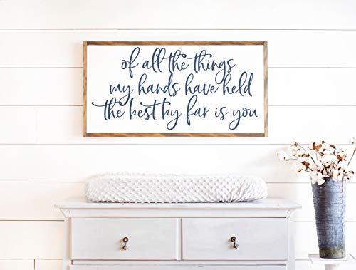 Bruyu5se Framed Wood Sign Rustic Wooden Sign of All The Things My Hands Have Held The Best by Far is You Nursery Signs of All The Things Sign 12 x 22 Inch Decorative Sign Home Decor (Of All The Things My Hands Have Held)