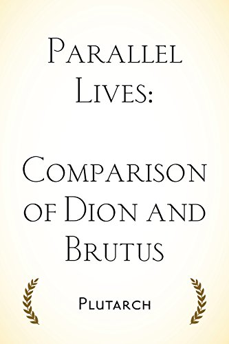 Parallel Lives: Comparison of Dion and Brutus