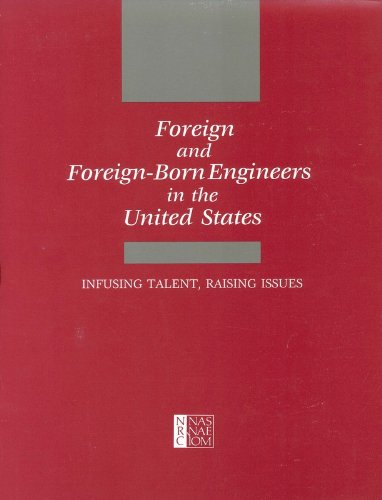 Foreign And ForeignBorn Engineers In The United States Infusing Talent Raising Issues pdf epub download ebook