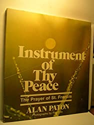 Instrument of Thy peace: The Prayer of St. Francis