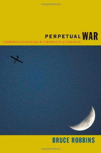 0822352095 - Bruce Robbins: Perpetual War: Cosmopolitanism from the Viewpoint of Violence - Књига