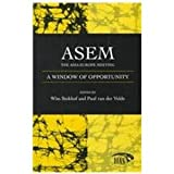 Asem : A Window of Opportunity: the Asia-Europe Meeting, Van der Velde, Paul, 0710306229