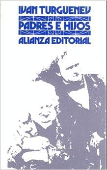 PADRES E HIJOS (ALIANZA EDITORIAL, 322): IVAN TURGUENEV