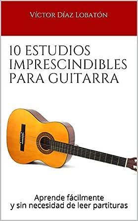 10 estudios imprescindibles para guitarra: Aprende fácilmente y ...