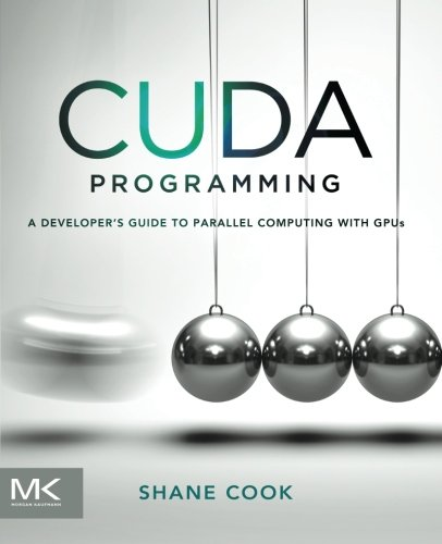 CUDA Programming: A Developer's Guide to Parallel Computing with GPUs (Applications of Gpu Computing) by Brand: Morgan Kaufmann