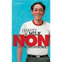 HARVEY MILK : NON À L'HOMOPHOBIE N.É.