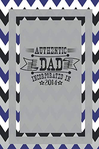 Authentic Dad. Incorporated In 2014: Dad Gifts For Fathers Journal Lined Notebook To Write ()