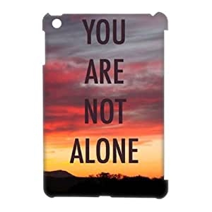 Customized Phone Case with Hard Shell Protection for Ipad Mini 3D case with You are not alone in this lxa#281881