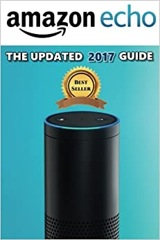 ((INSTALL)) AMAZON ECHO: The Ultimate Amazon Echo User Guide!: Amazon Echo, Amazon Echo User Guide, Amazon Echo Guide. audience frail control photos hemos doctor