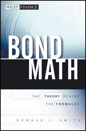 Bond Math: The Theory Behind the Formulas (Wiley Finance)