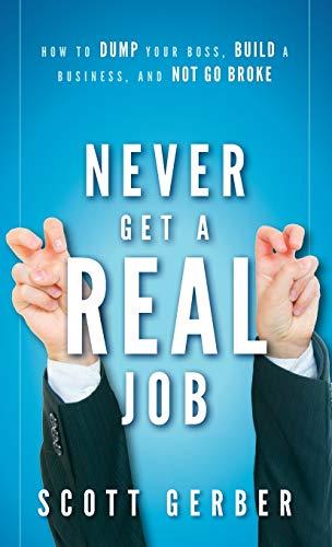"""Never Get a """"Real"""" Job: How to Dump Your Boss"""