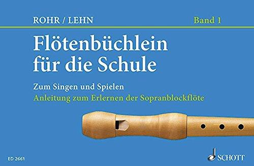 Flötenbüchlein für die Schule: Zum Singen und Spielen.. Heft 1. Sopran-Blockflöte.