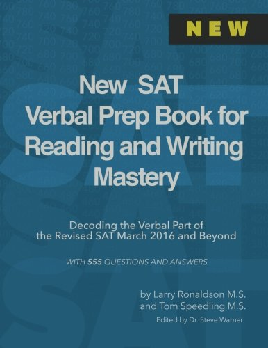 New SAT Verbal Prep Book for Reading and Writing Mastery: Decoding the Verbal Part of the Revised SAT March 2016 and Beyond (Get 800)