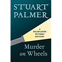 Murder on Wheels (The Hildegarde Withers Mysteries Book 2)