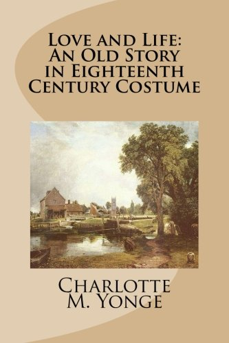 Love and Life: An Old Story in Eighteenth Century Costume - Heir Costumes