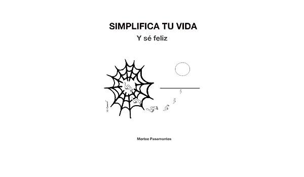 Amazon com: Simplifica tu vida  Y sé feliz  (Spanish Edition