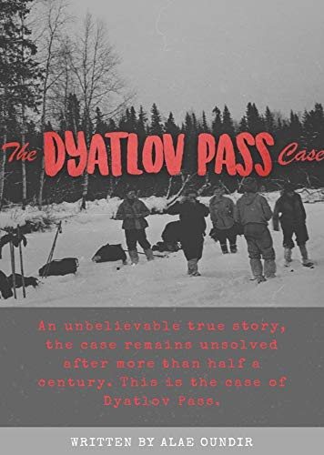 The Dyatlov Pass Case: The undisclosed