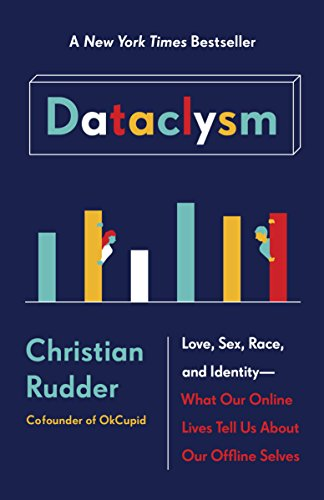 Dataclysm: Love, Sex, Race, and Identity--What Our Online Lives Tell Us about Our Offline Selves - Line Web Design