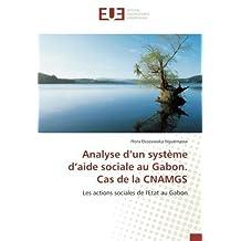Analyse d'un système d'aide sociale au Gabon. Cas de la CNAMGS: Les actions sociales de l'Etat au Gabon