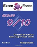 Exam Facts Series 9 / 10 General Securities Sales Supervisor Exam Study Guide, Derek Bryan, 148259711X