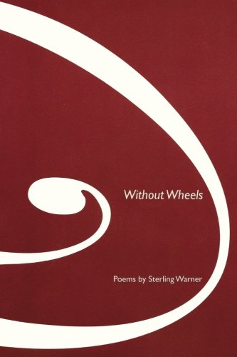Without Wheels: Poems