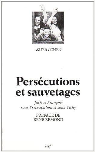 bc42f575d4b30a Persécutions et sauvetages   Juifs et Français sous l Occupation et sous  Vichy