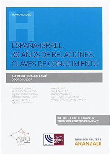 España-Israel, 30 años de relaciones, Claves de conocimiento Monografía: Amazon.es: Hidalgo Lavié, Alfredo: Libros