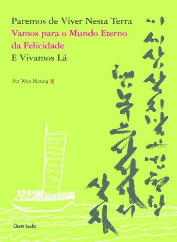 Paremos de Viver Nesta Terra Vamos Para o Mundo Eterno da Felicidade E Vivamos Lá (Portuguese Edition)