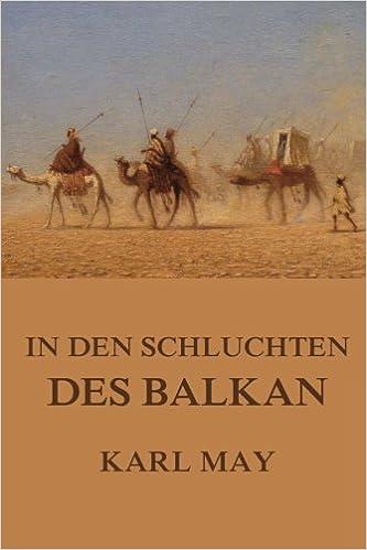 In den Schluchten des Balkan (TREDITION CLASSICS) (German Edition)