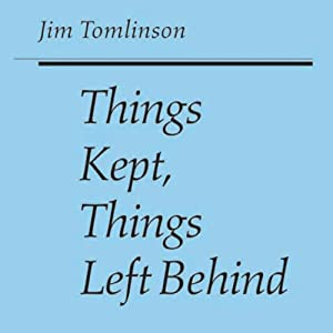 Things Kept, Things Left Behind (Iowa Short Fiction Award) Audiobook