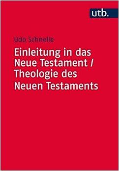 Einleitung in Das Neue Testament / Theologie Des Neuen Testaments