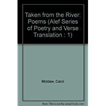 Taken from the River: Poems (Alef Series of Poetry and Verse Translation : 1)