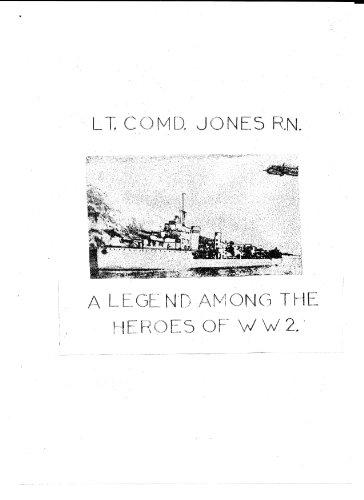 LT.COMD.JONES R.N.: A legend among the heroes of WW2