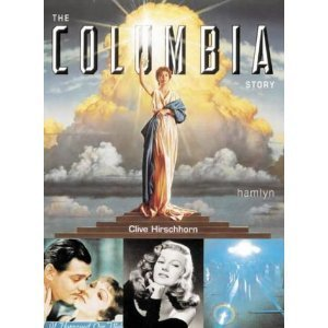 The Columbia Story: THe Complete History of the Studio and All Its Films
