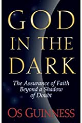 God in the Dark: The Assurance of Faith Beyond a Shadow of Doubt Paperback