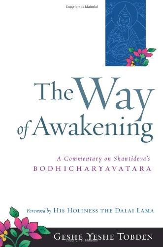 The Way of Awakening: A Commentary on Shantideva's Bodhicharyavatara ebook
