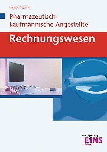 Rechnungswesen / Ausgabe für Pharmazeutisch-kaufmännische Angestellte (PKA): Rechnungswesen für Pharmazeutisch-kaufmännische Angestellte (PKA): Schülerband