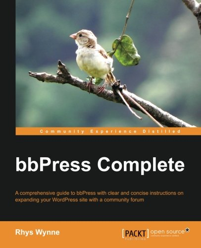 bbPress Complete by Rhys Wynne, Publisher : Packt Publishing