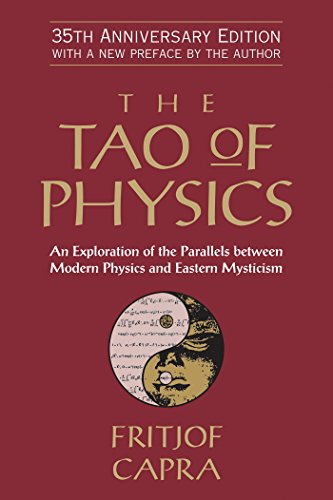The Tao of Physics: An Exploration of the Parallels between Modern Physics and Eastern Mysticism cover