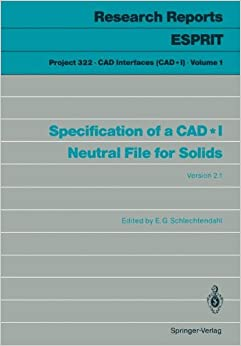 Book Specification of a CAD*I Neutral File for Solids: Version 2.1 (Research Reports Esprit)