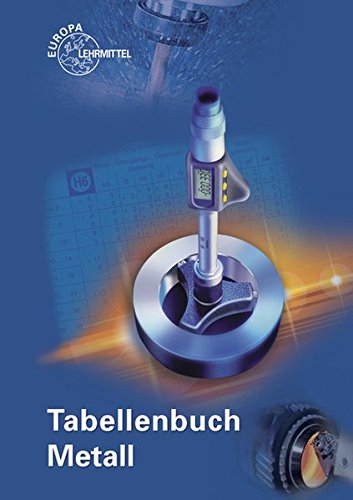 Tabellenbuch Metall: mit Formelsammlung Taschenbuch – 10. Juli 2014 Roland Gomeringer Max Heinzler Roland Kilgus Volker Menges