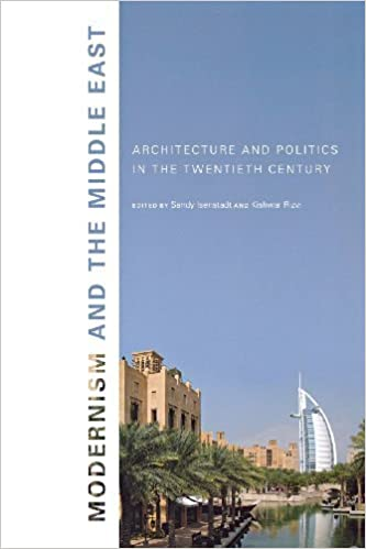 Modernism and the Middle East: Architecture and Politics in the Twentieth Century (Studies in Modernity and National Identity) (2008-06-24)