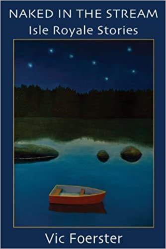 Book Naked in the Stream: Isle Royale Stories by Vic Foerster (2010-04-01)